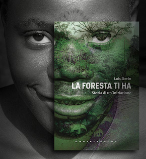 Book about African Pygmies: The Forest Has You - Story of an Initiation, by Luis Devin